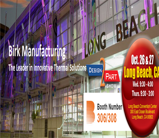 Birk Manufacturing Inc. to Exhibit at the Design-2-Part Show in Long Beach, California