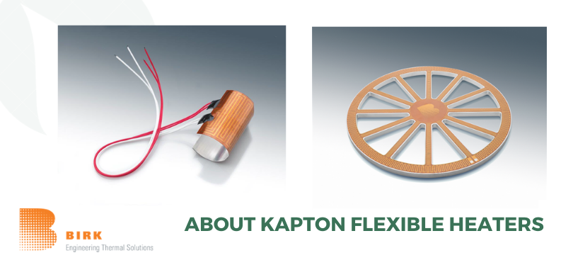 About Kapton ® Flexible Heaters