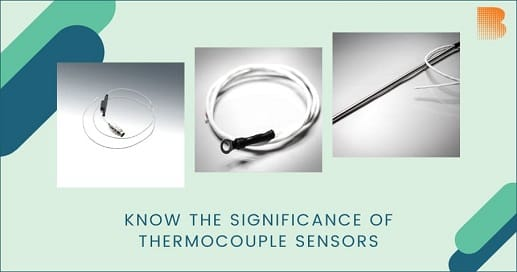 Know the Significance of Thermocouple Sensors